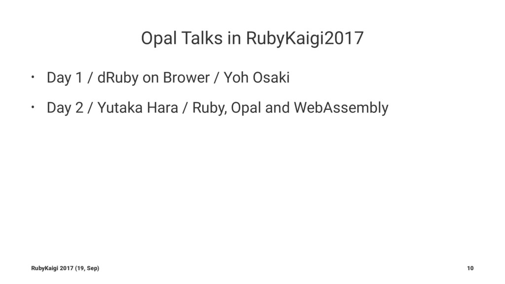 Opal Talks in RubyKaigi2017 • Day 1 / dRuby on ...