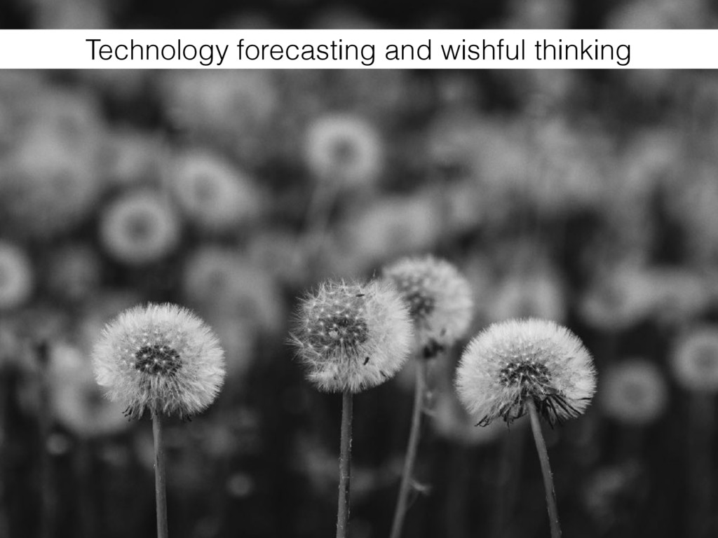 Technology forecasting and wishful thinking