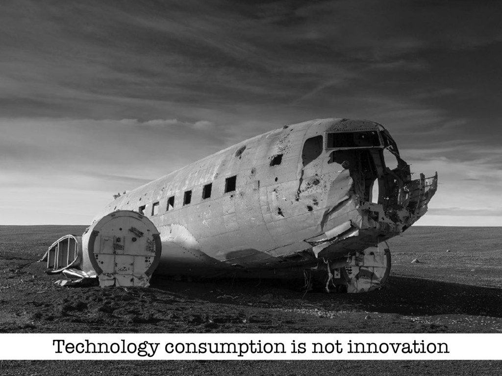 Technology consumption is not innovation