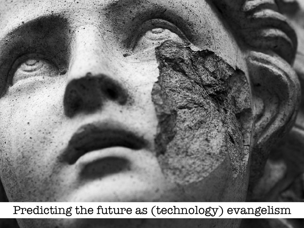Predicting the future as (technology) evangelism
