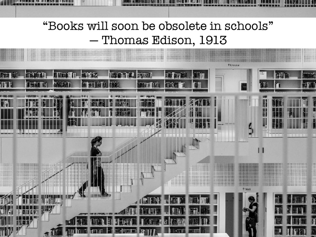"""Books will soon be obsolete in schools"" — Thom..."
