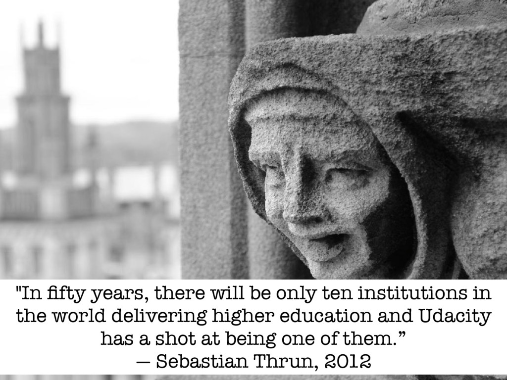 """In fifty years, there will be only ten institut..."