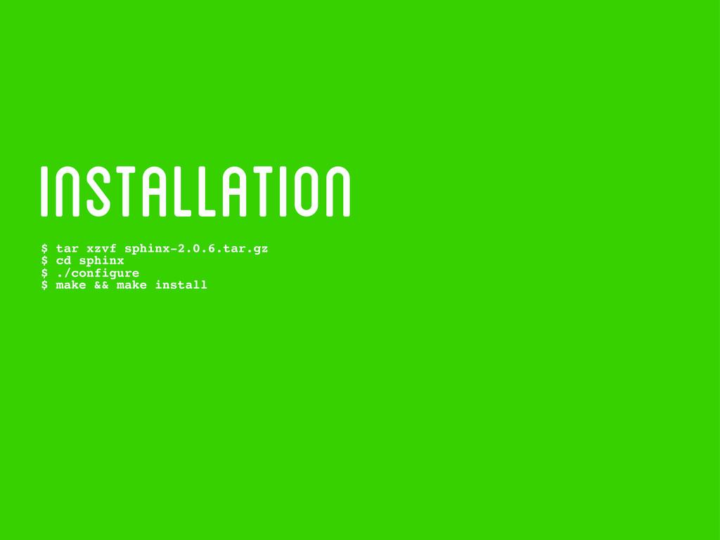 installation $ tar xzvf sphinx-2.0.6.tar.gz $ c...