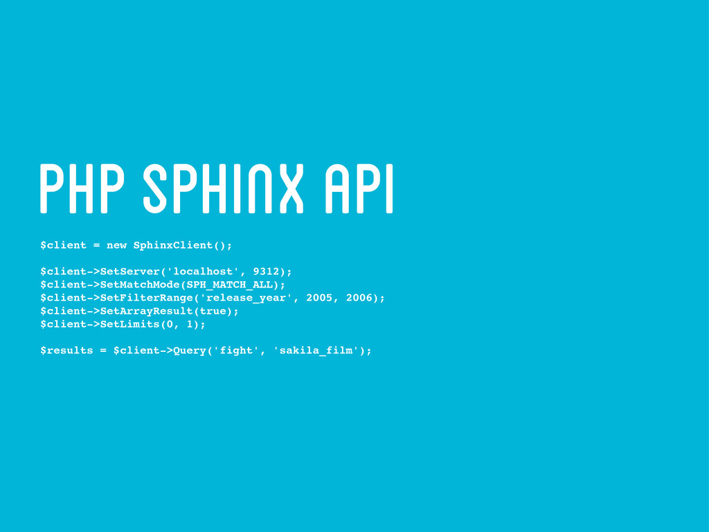 php sphinx api $client = new SphinxClient(); $c...