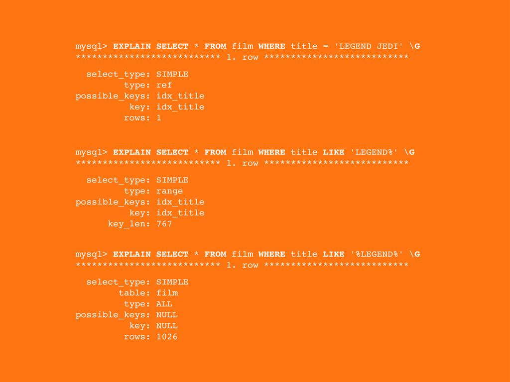 mysql> EXPLAIN SELECT * FROM film WHERE title =...