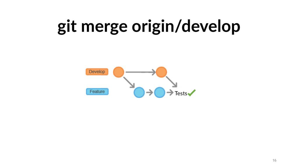 git merge origin/develop Tests 16