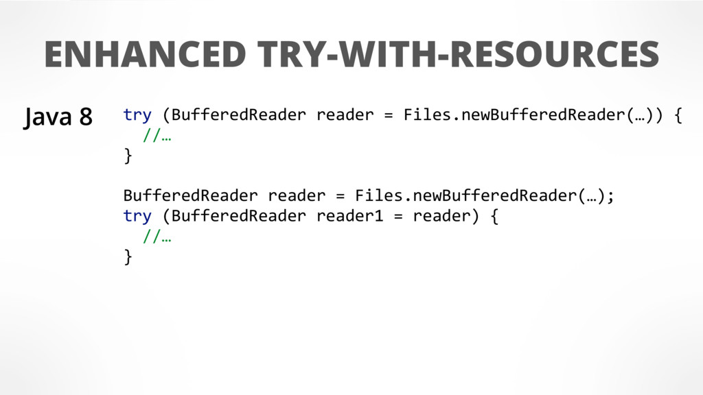 ENHANCED TRY-WITH-RESOURCES try (BufferedReader...