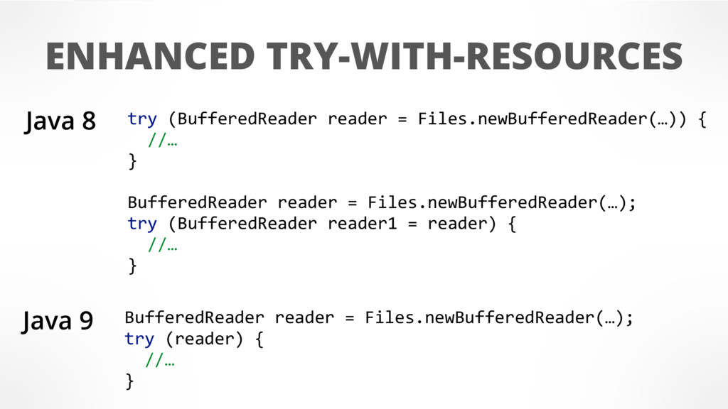 ENHANCED TRY-WITH-RESOURCES Java 9 BufferedRead...