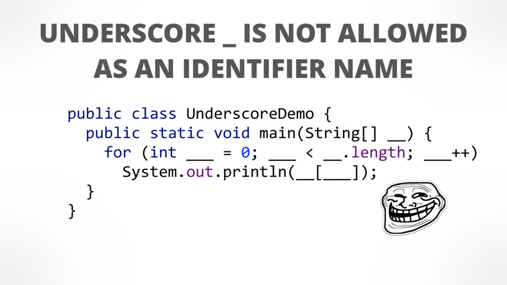public class UnderscoreDemo { public static voi...