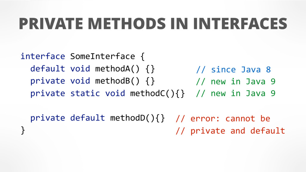 PRIVATE METHODS IN INTERFACES interface SomeInt...
