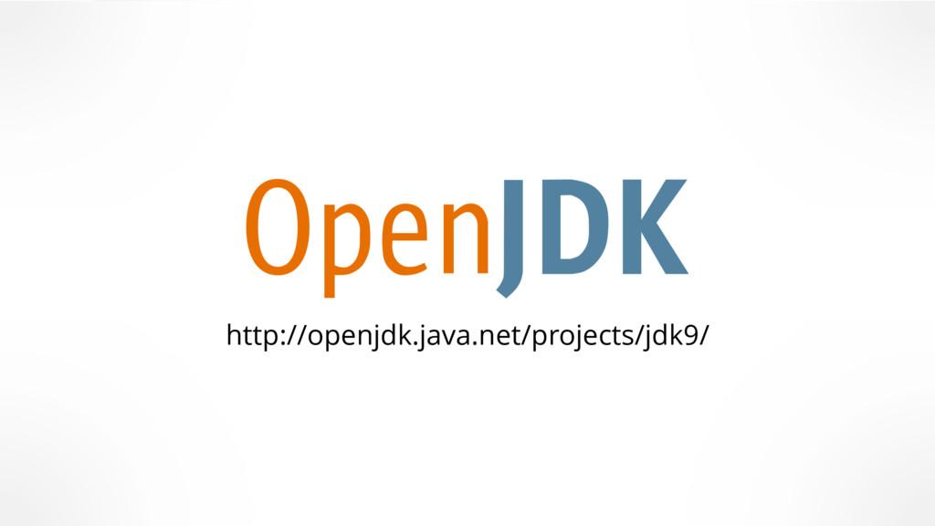 http://openjdk.java.net/projects/jdk9/