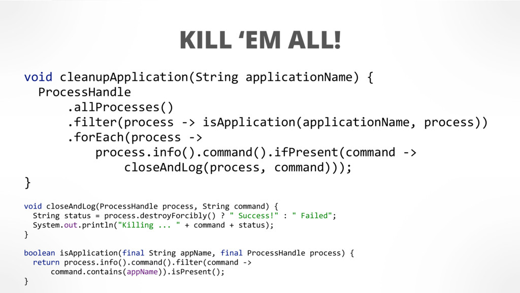 KILL 'EM ALL! void cleanupApplication(String ap...