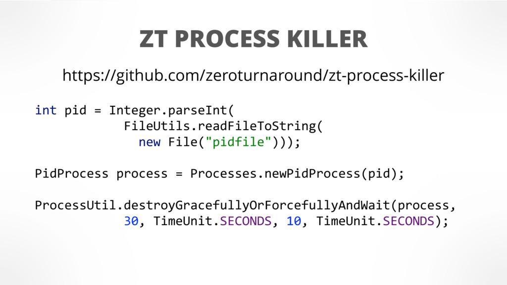 https://github.com/zeroturnaround/zt-process-ki...