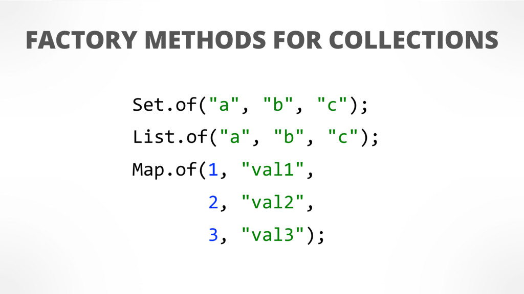 """FACTORY METHODS FOR COLLECTIONS Set.of(""""a"""", """"b""""..."""