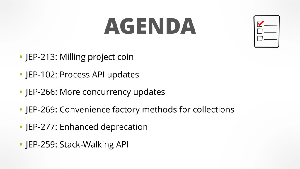AGENDA • JEP-213: Milling project coin • JEP-10...