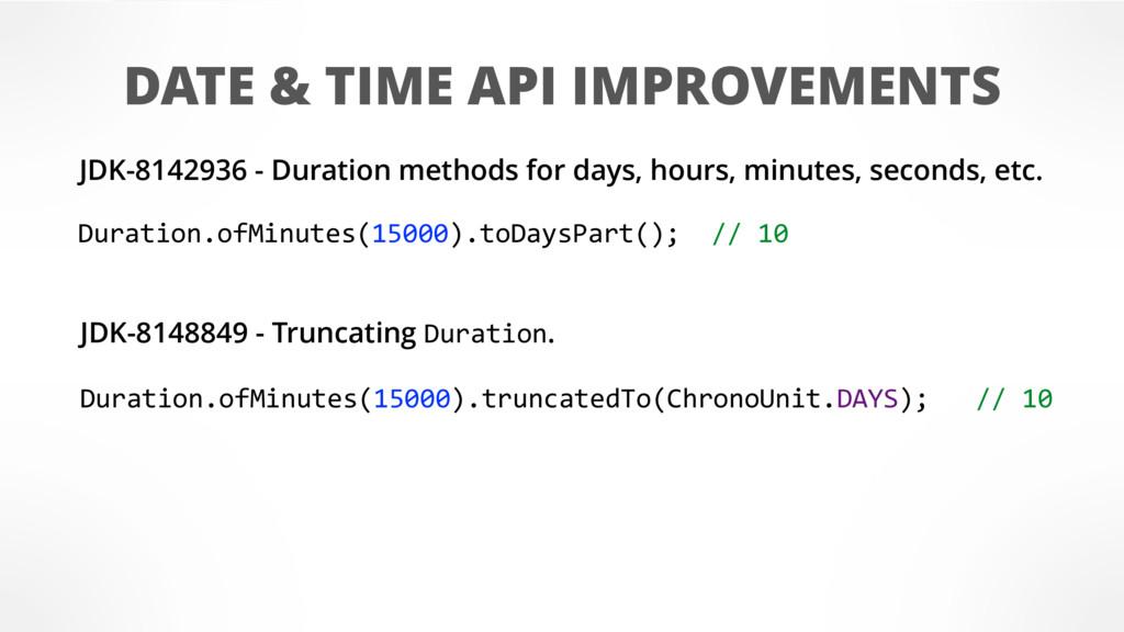 DATE & TIME API IMPROVEMENTS JDK-8142936 - Dura...