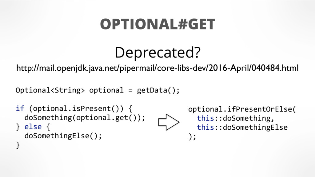 OPTIONAL#GET http://mail.openjdk.java.net/piper...