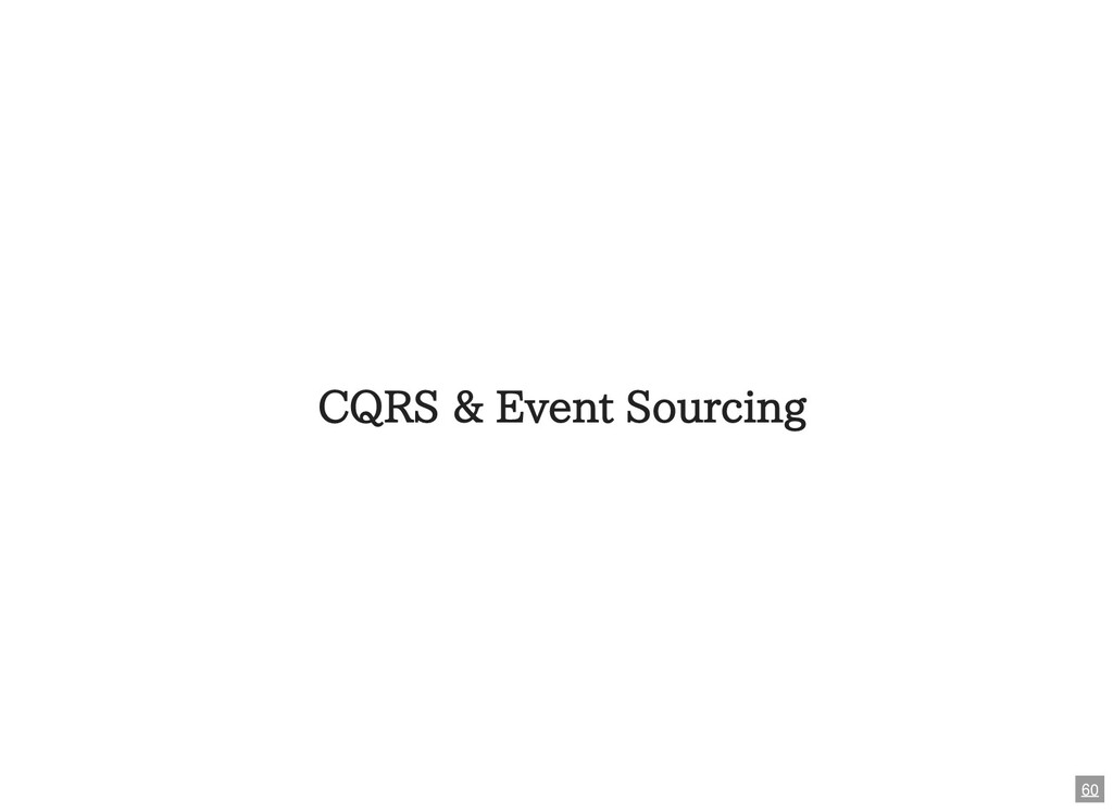 CQRS & Event Sourcing 60
