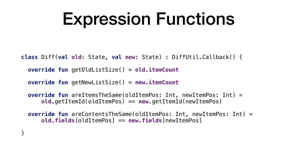 Expression Functions class Diff(val old: State,...