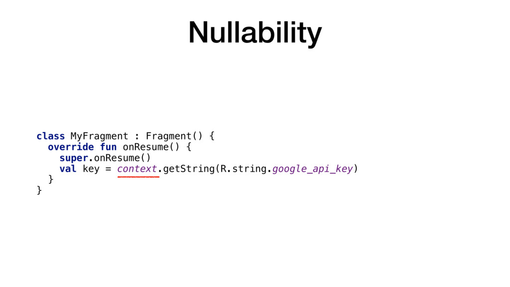 Nullability class MyFragment : Fragment() { ove...