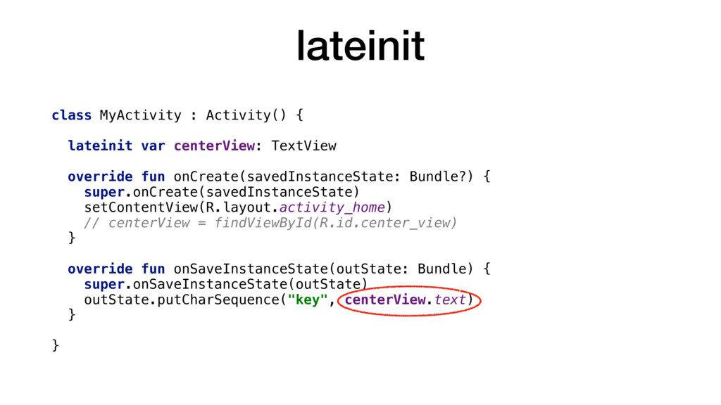 lateinit class MyActivity : Activity() { latein...
