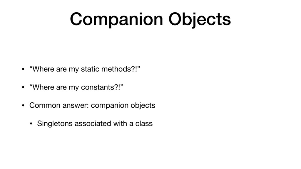 "Companion Objects • ""Where are my static method..."
