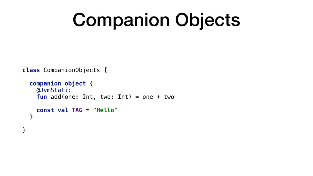 Companion Objects class CompanionObjects { comp...