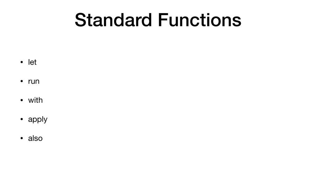 Standard Functions • let  • run  • with  • appl...