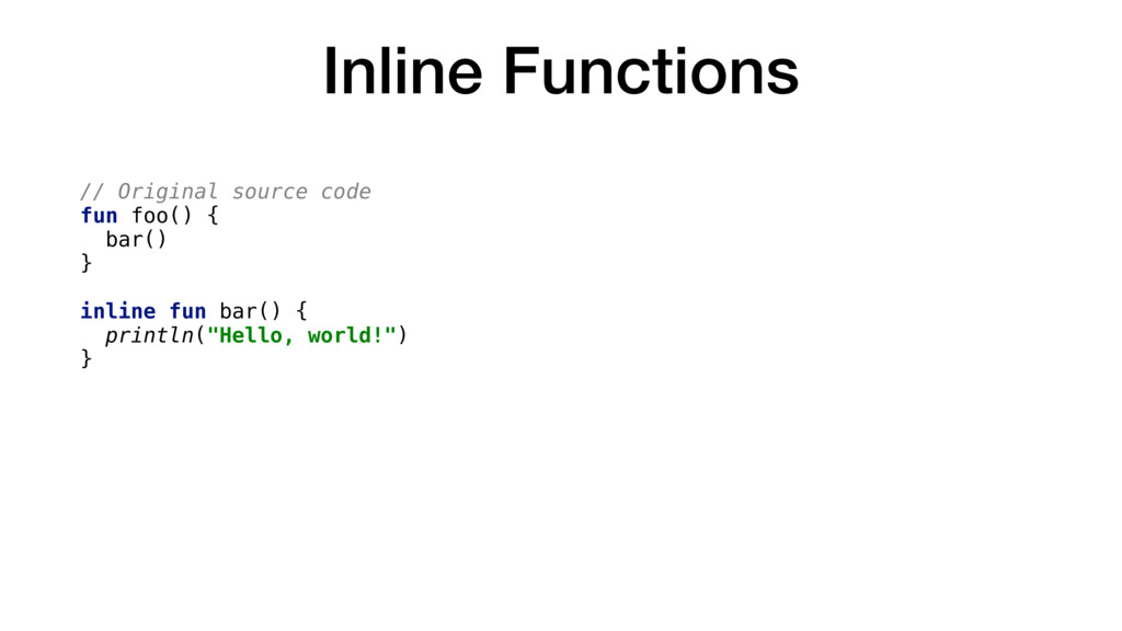 Inline Functions // Original source code fun fo...