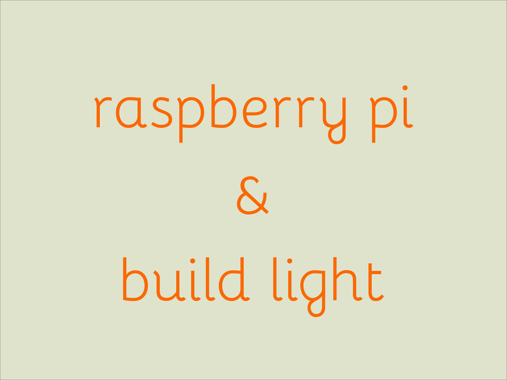 raspberry pi & build light