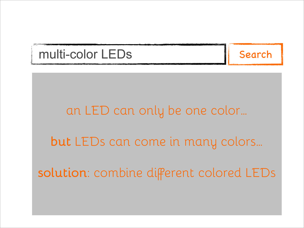 multi-color LEDs Search an LED can only be one ...