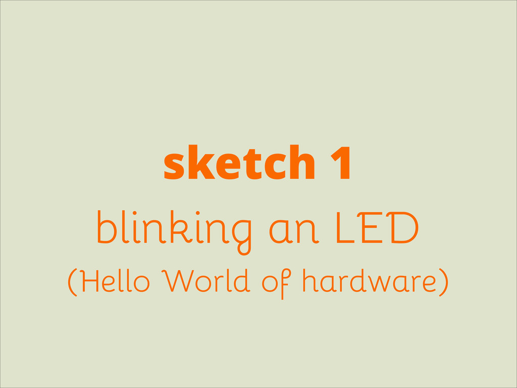 sketch 1 blinking an LED (Hello World of hardwa...