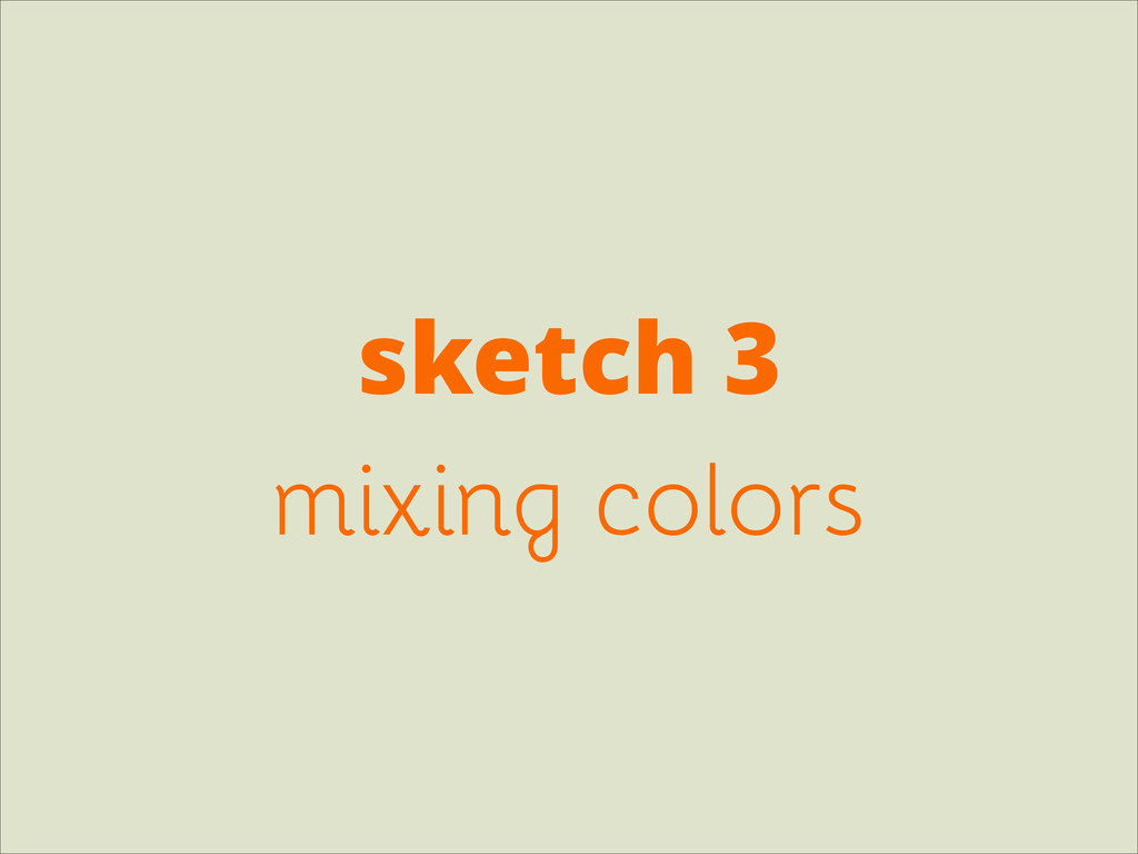 sketch 3 mixing colors
