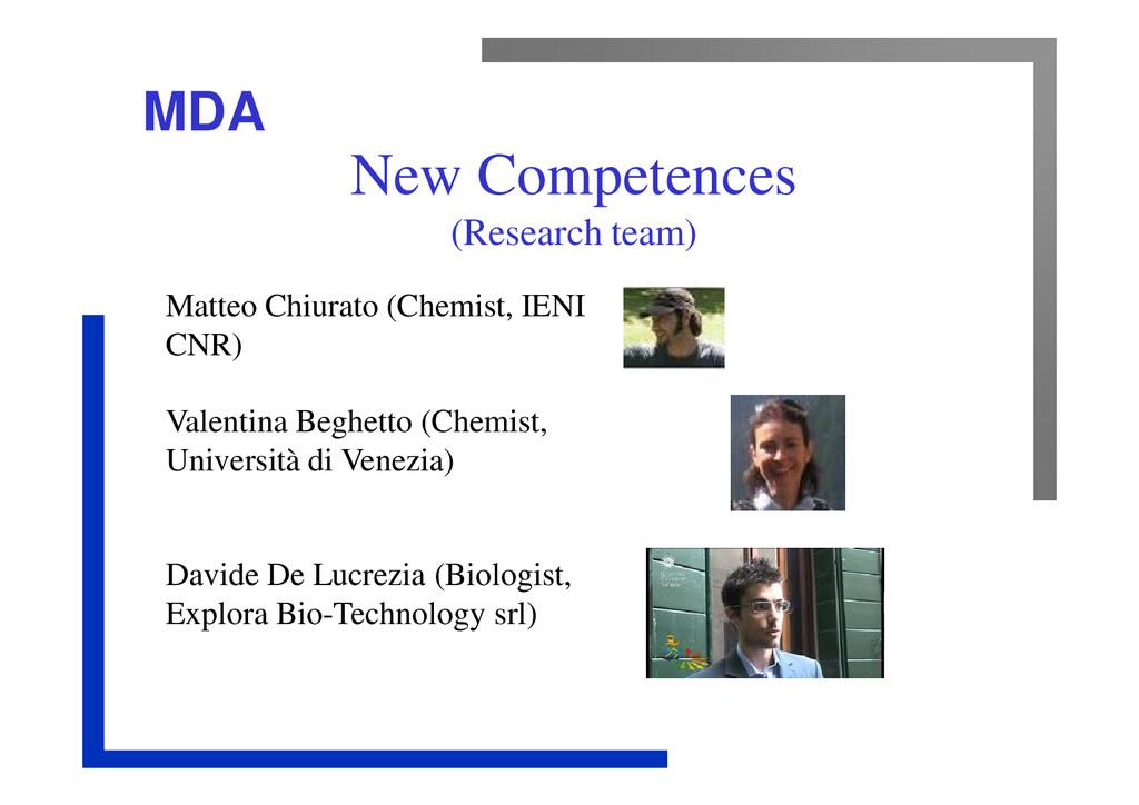 MDA New Competences (Research team) Matteo Chiu...