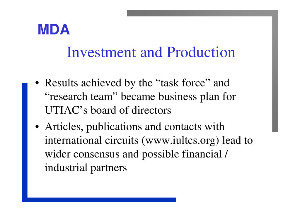 MDA Investment and Production • Results achieve...