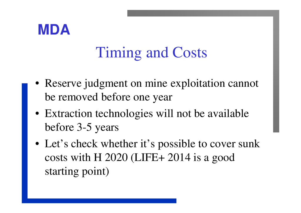 MDA Timing and Costs • Reserve judgment on mine...