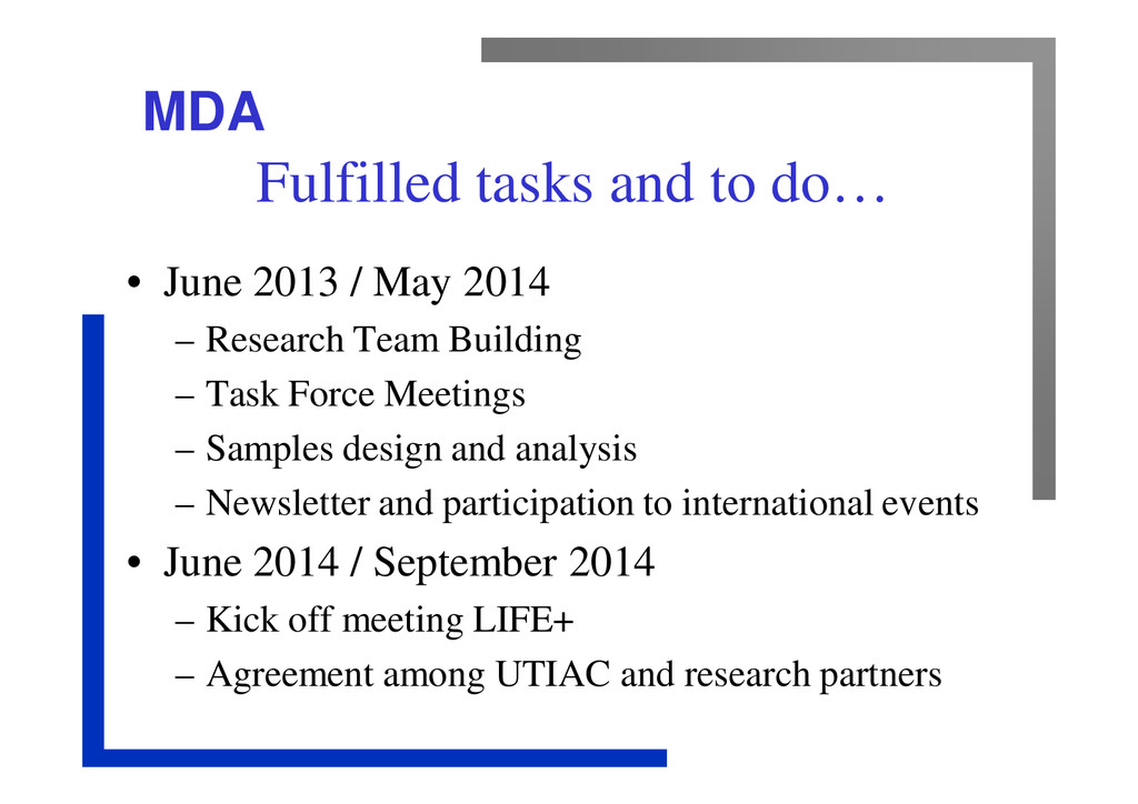 MDA Fulfilled tasks and to do… • June 2013 / Ma...