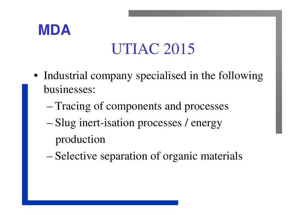 MDA UTIAC 2015 • Industrial company specialised...