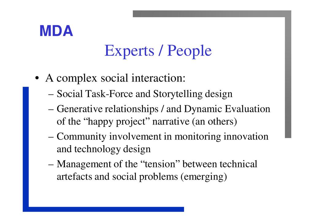 MDA Experts / People • A complex social interac...