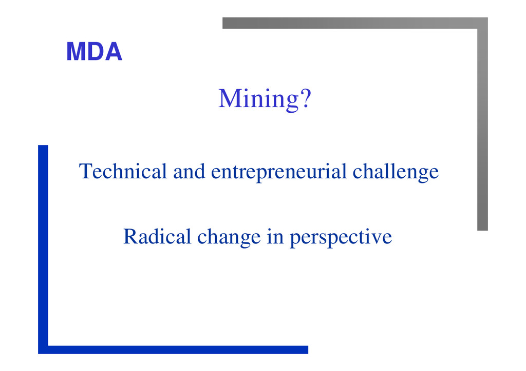 MDA Mining? Technical and entrepreneurial chall...