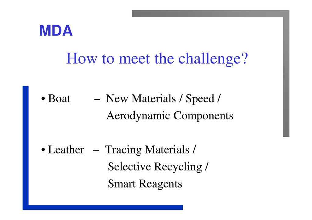 MDA How to meet the challenge? • Boat – New Mat...