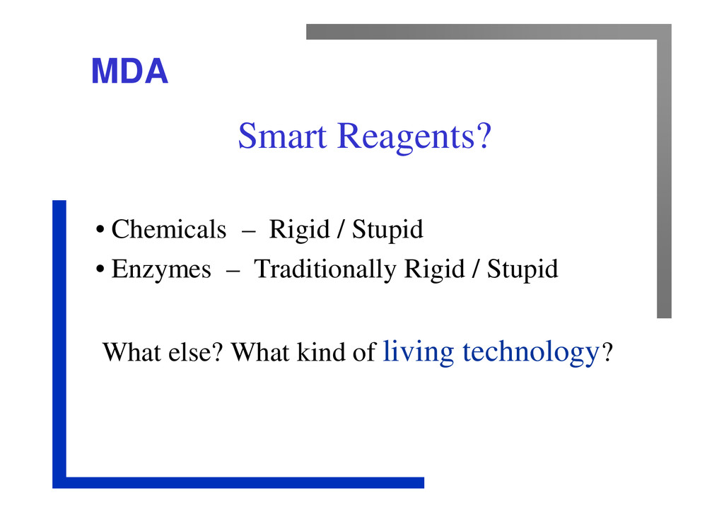 MDA Smart Reagents? • Chemicals – Rigid / Stupi...