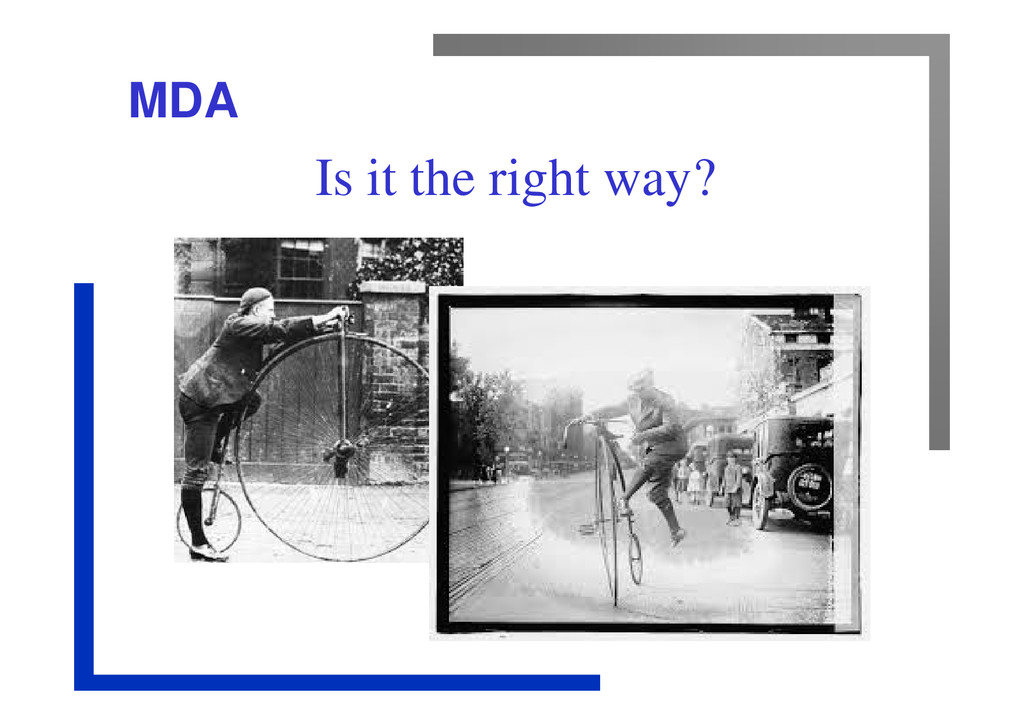 MDA Is it the right way?