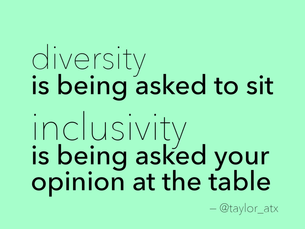 diversity is being asked to sit inclusivity is ...