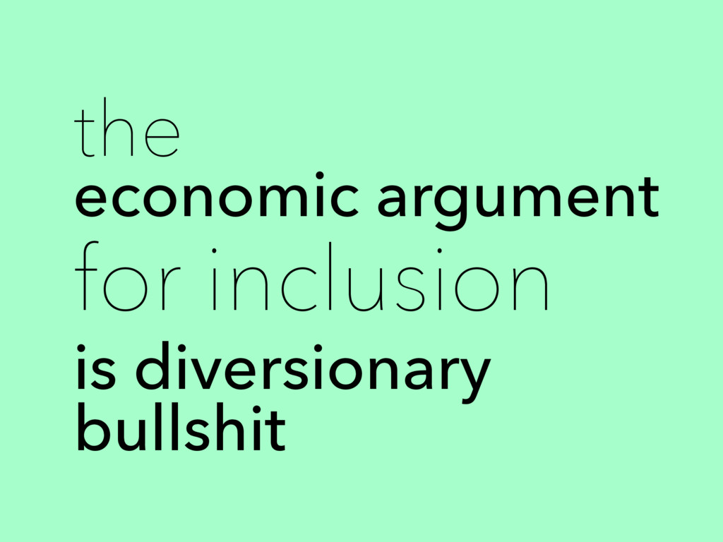 the economic argument for inclusion is diversio...