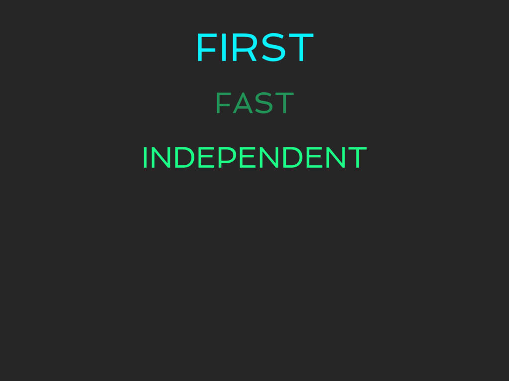 FIRST FAST INDEPENDENT