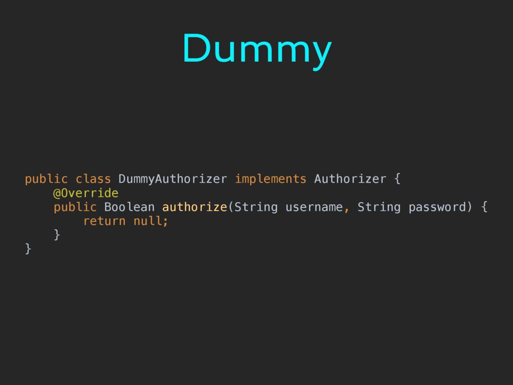 Dummy public class DummyAuthorizer implements A...