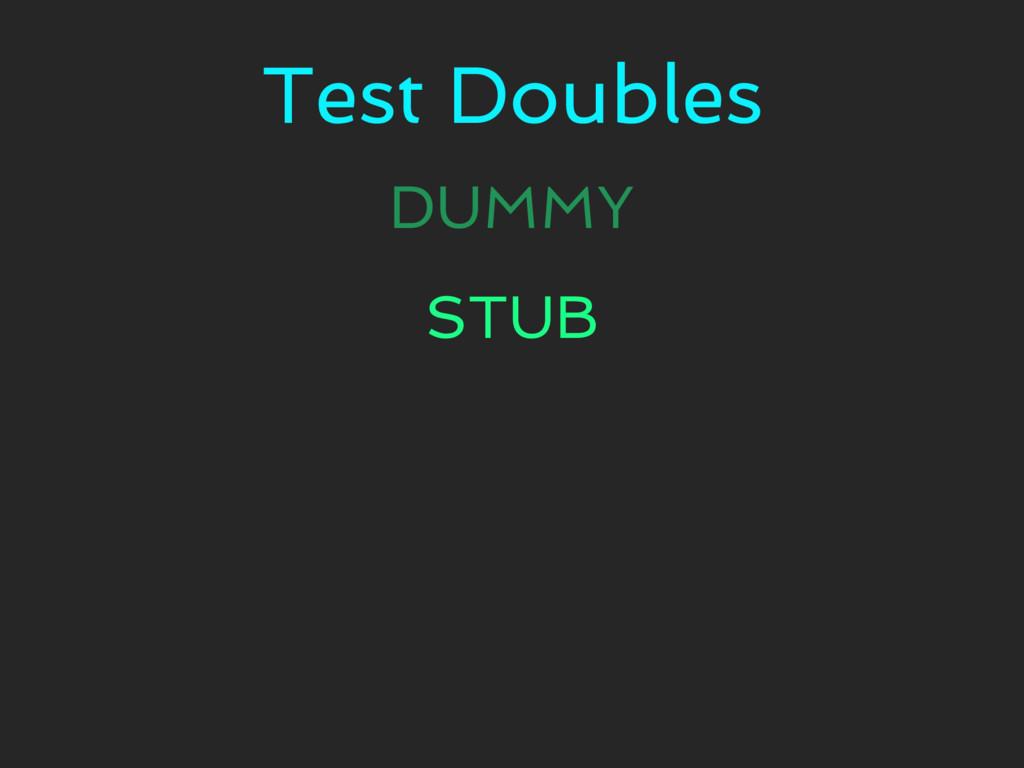 Test Doubles DUMMY STUB