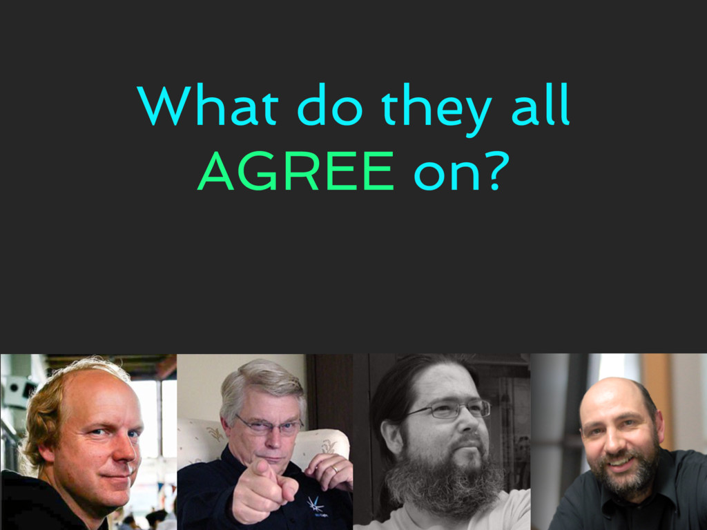 What do they all AGREE on?