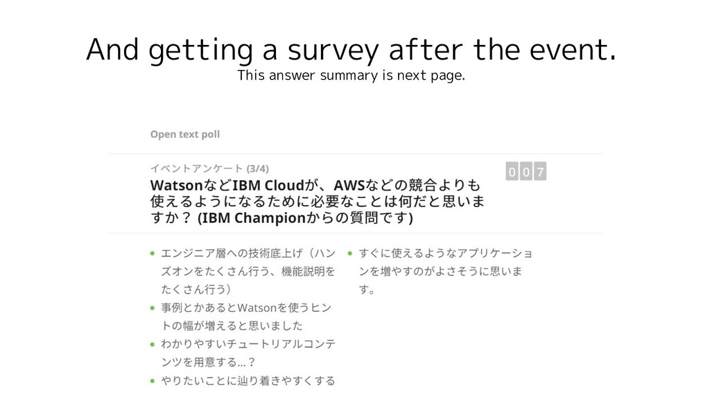 And getting a survey after the event. This answ...